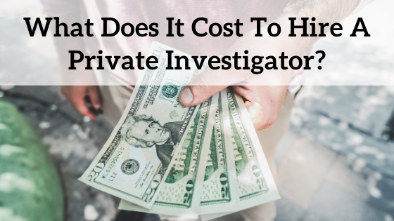 The Cost to Hire a Private Investigator